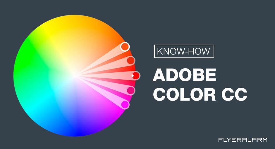 Findet die passenden Farben: Adobe Color CC - Flyeralarm - DE