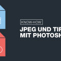 JPEG und TIFF Photoshop