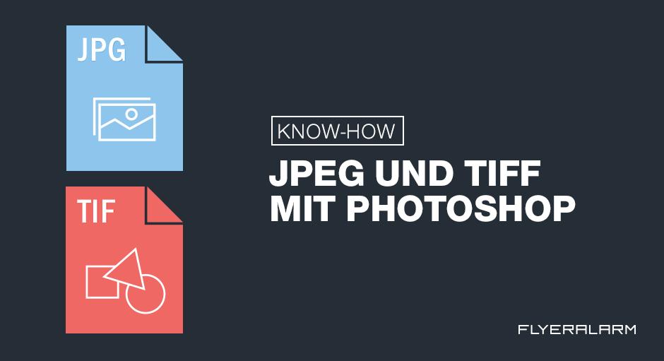 Tutorial Druckfähiges Jpeg Und Tiff Mit Photoshop Erstellen